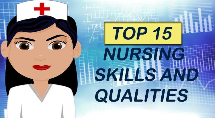 Nursing Skills and Qualities