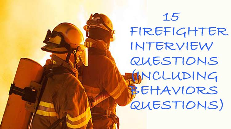 15 Firefighter Interview Questions And Answers (Including